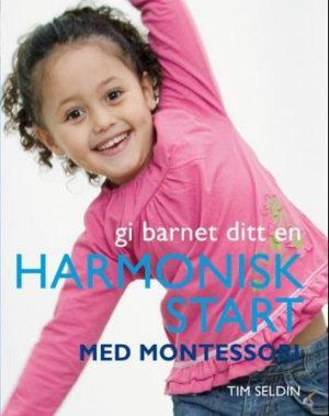 Gi barnet ditt en harmonisk start med Montessori