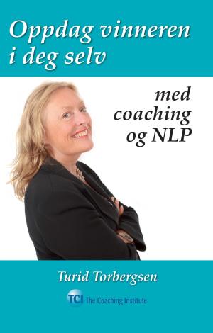 Oppdag vinneren i deg selv med coaching og NLP
