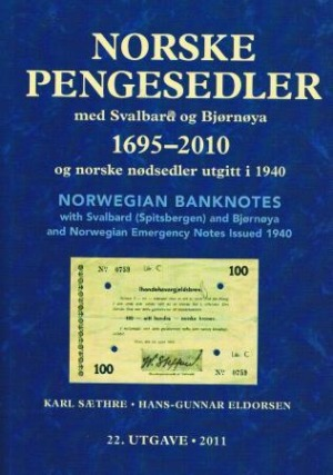 Norske pengesedler 1695-2010 = Norwegian banknotes with Svalbard (Spitsbergen) and Bjørnøya and Norwegian emergency notes issued 1940