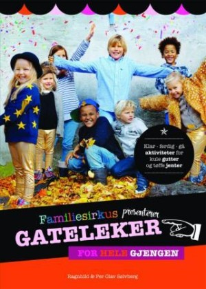 Familiesirkus presenterer gateleker for hele gjengen