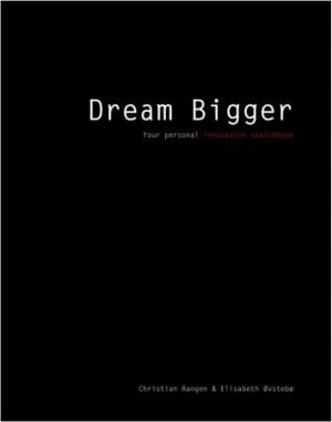 Dream bigger. Your personal innovation sketchbook