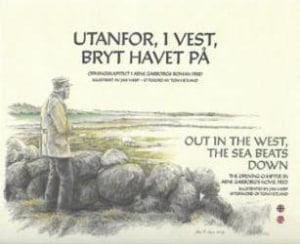 Utanfor, i vest, bryt havet på = Out in the west, the sea beats down
