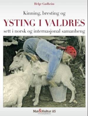 Kinning, bresting og ysting i Valdres