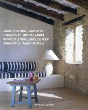 Modernisering = Ombyggnad : hus på landet = Remodellering : landlige hjem = Kunnostus : maalaiskoteja