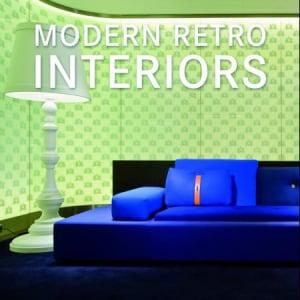 Modern retro interiors = Moderne retro-interieurs = Interiores modernos retro