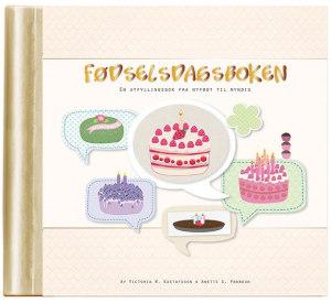 Fødselsdagsboken. En utfyllingsbok fra nyfødt til myndig