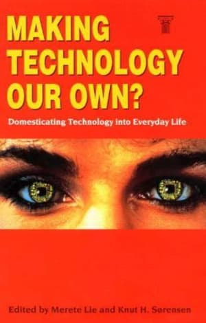 Making technology our own? Domesticating technology into everyday life