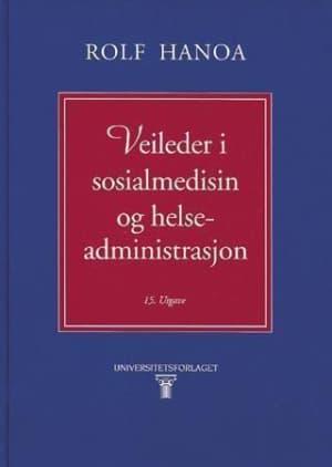 Veileder i sosialmedisin og helseadministrasjon