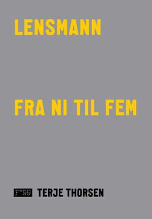 Lensmann fra ni til fem