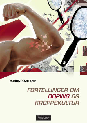 Fortellinger om doping og kroppskultur
