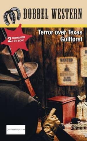 Terror over Texas ; Gulltørst