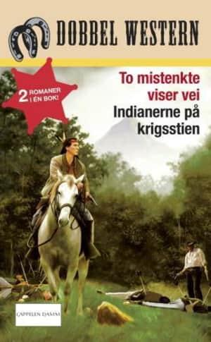 To mistenkte viser vei ; Indianerne på krigsstien