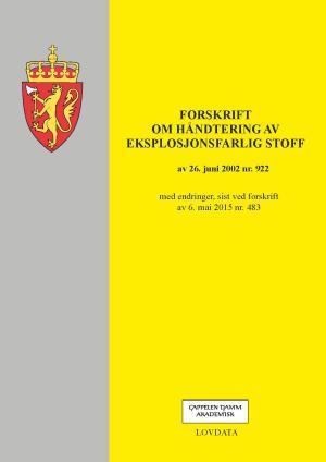Forskrift om håndtering av eksplosjonsfarlig stoff av 26. juni 2002 nr. 922