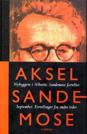Nybyggere i Alberta ; Sandemose forteller ; September ; Fortellinger fra andre tider