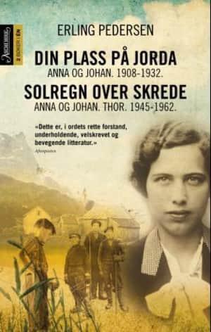 Din plass på jorda ; Solregn over skrede : Anna og Johan. Thor. 1945-1962