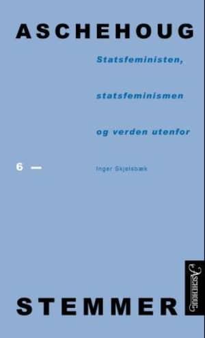 Statsfeministen, statsfeminismen og verden utenfor