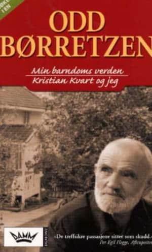Min barndoms verden ; Kristian Kvart og jeg : min pubertets by