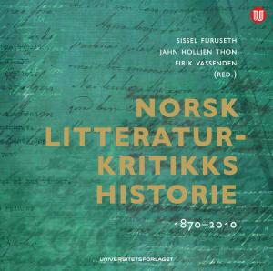 Norsk litteraturkritikks historie 1870-2010