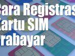 Cara Registrasi Ulang Kartu SIM Indosat Ooredoo