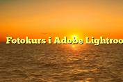 Fotokurs i Adobe Lightroom 4
