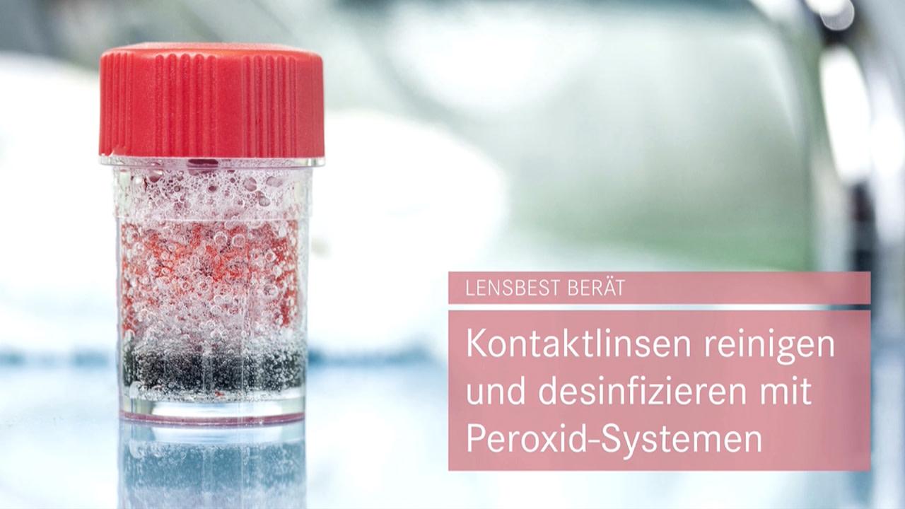 Kontaktlinsen reinigen und desinfizieren mit Peroxid-Systemen