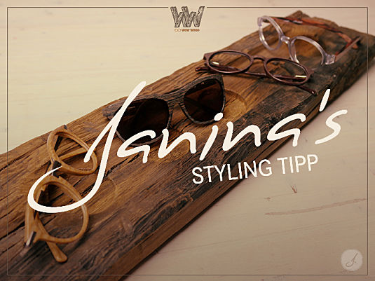 Janina's Styling Tipp: Wow Wood