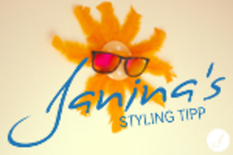 Janina's Styling Tipp: Tag der Sonne