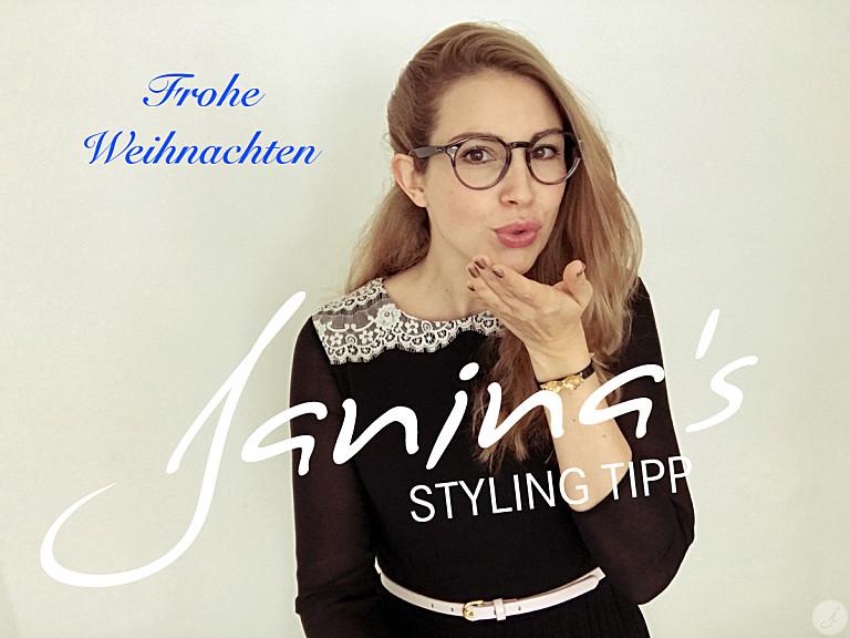Janina's Styling Tipp: Es weihnachtet sehr ...