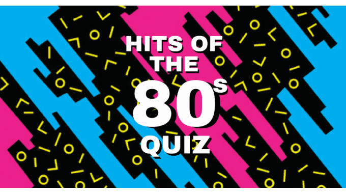 Hits Of The 80s Quiz | I Like Your Old Stuff