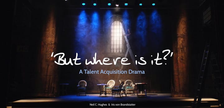 Talent Acquisition: A blog article in 3 acts
