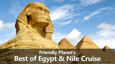 Friendly Planet's Best of Egypt & Nile Cruise