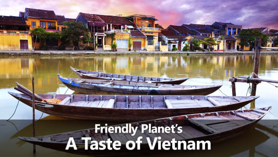Friendly Planet's A Taste of Vietnam