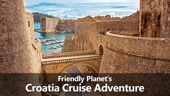 Friendly Planet's Croatia Cruise Adventure