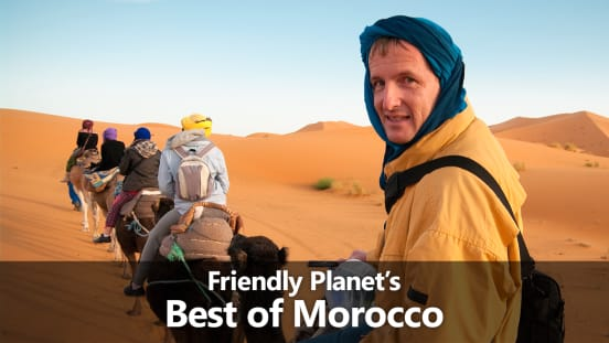 Friendly Planet's Best of Morocco