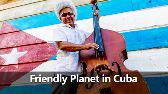 Friendly Planet presents: Cuba