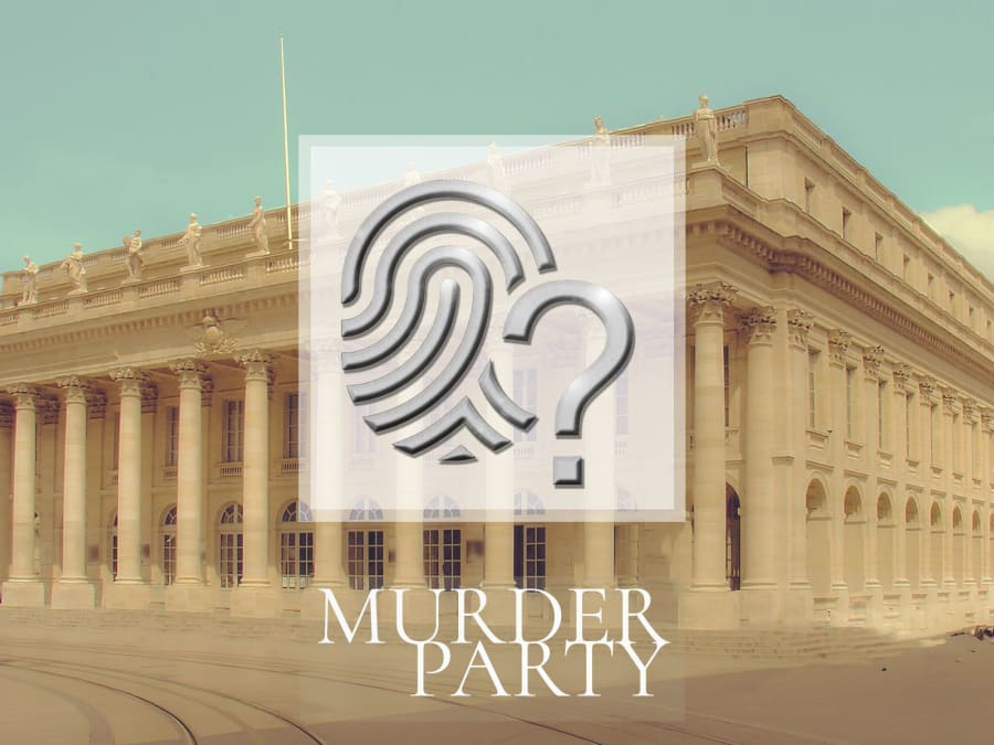 Murder Party au Coeur de Bordeaux