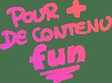 pour plus de contenu fun