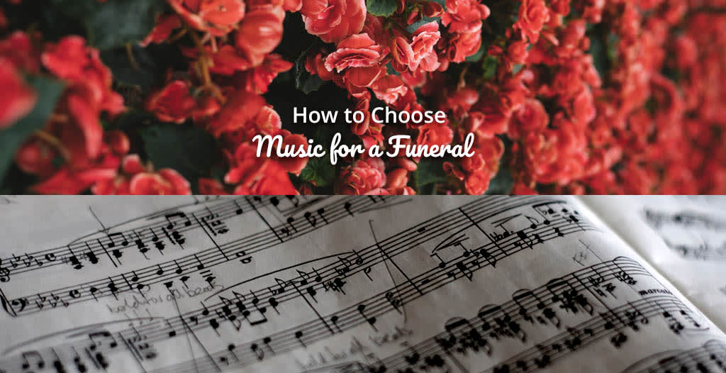 How to Choose Music for a Funeral - Funeralocity