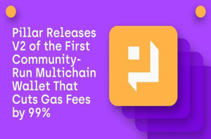 pillar-releases-v2-of-the-first-community-run-multichain-wallet-that-cuts-gas-fees-by-99