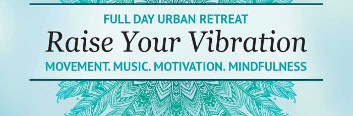 'Raise Your Vibration' Urban Retreat,Abbotsford