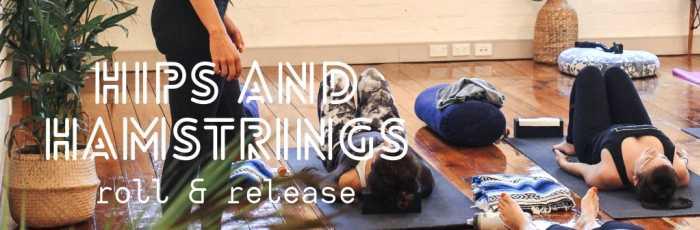 Yoga Hips & Hamstrings Myofascial Release Workshop,Brisbane