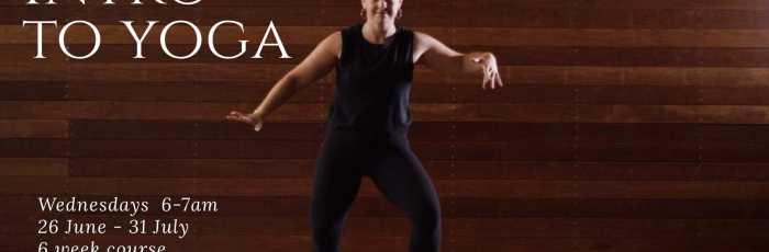 Introduction to Yoga: 6 week course,Paddington