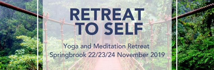 Retreat To Self; Yoga & Meditation ,Springbrook