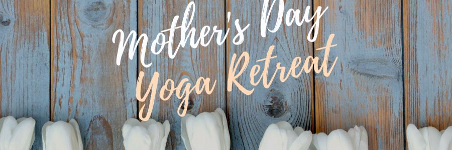 Mothers Day Mini Yoga Retreat,Bedfordale