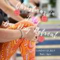 Christmas in July ONE DAY RETREAT