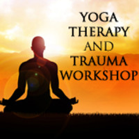Yoga Therapy and Trauma Workshop