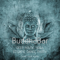 Buddha Bar - Deep House QiYoga & Ecstatic Dance Party