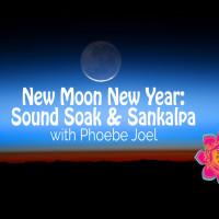 New Moon New Year Sound: Soak & Sankalpa