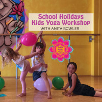 School Holidays Kids Yoga Workshop with Anita Bowler