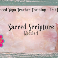 Advanced Yoga Teacher Training - Sacred Scripture